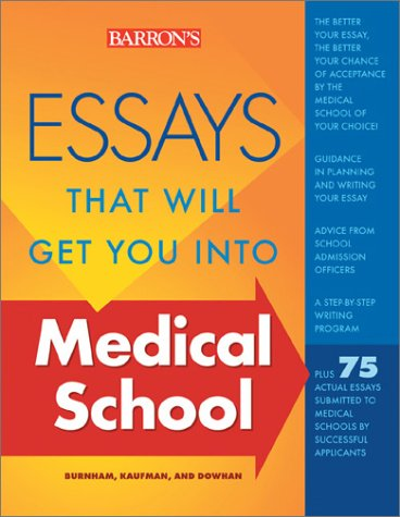 Essays That Will Get You into Medical School (Essays That Will Get You Into...Series) [Second Edition]