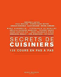 Amazoncom Secrets De Cuisiniers 135 Cours En Pas à Pas French