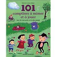 101 COMPTINES À MIMER ET À JOUER AVEC LES TOUT-PETITS