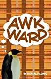 Awkward, Ronald Long, 1482611767