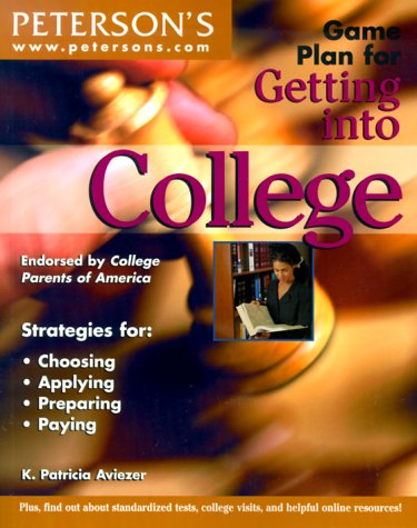 Game Plan Get into College (GAME PLAN FOR GETTING INTO COLLEGE)