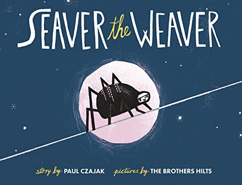Seaver the Weaver by [Czajak, Paul]
