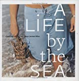 A Life by the Sea, DJM Publishing Staff and James Max, 0976436906