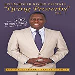 Distinguished Wisdom Presents: Living Proverbs, Volume 1: Over 500 Wisdom Nuggets to Enrich Your Life | Pastor Terrance Levise Turner