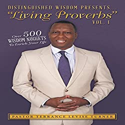 Distinguished Wisdom Presents: Living Proverbs, Volume 1