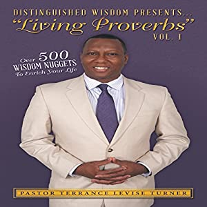 Distinguished Wisdom Presents: Living Proverbs, Volume 1 Audiobook