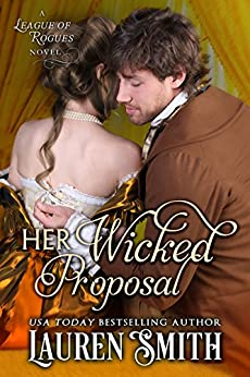 Her Wicked Proposal (The League of Rogues Book 3) by [Smith, Lauren, Rogues, The League of]