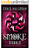 Smoke Signals (Book 7 out of 10): The Supernatural Bounty Hunter Files