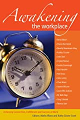 Awakening the Workplace: Achieving Connection, Fullfilment and Success at Work Paperback