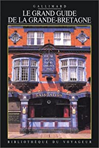 Le grand guide de la Grande-Bretagne 1989 par Guide Gallimard
