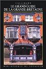 Le grand guide de la Grande-Bretagne 1989 par Gallimard