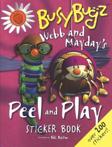Webb and Mayday's Peel and Play Sticker Book: A BusyBugz Sticker Book PDF