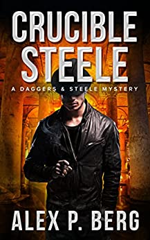 Crucible Steele (Daggers & Steele Book 5) by [Berg, Alex P.]