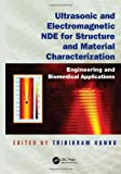 Ultrasonic and Electromagnetic NDE for Structure and Material Characterization, , 1439836639