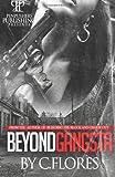 Beyond Gangsta, C. Flores, 1484888294