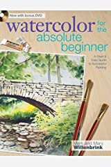 Watercolor for the Absolute Beginner (Art for the Absolute Beginner) Paperback