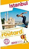Guide du routard. Istanbul. 2012-2013 par Guide du Routard