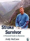 Stroke Survivor, Andy McCann, 1843104105