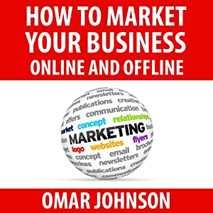 How to Market Your Business Online and Offline Audiobook