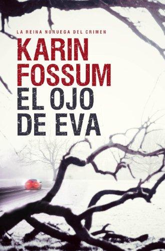 El ojo de Eva de Karin Fossum