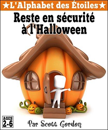L'Alphabet des Étoiles: Reste en sécurité à l'Halloween (French (Halloween Safety Tips Kids)