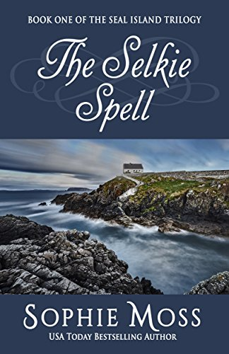The Selkie Spell (Seal Island Trilogy Book 1)