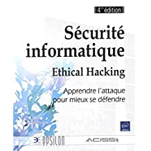 Sécurité informatique - Ethical hacking 4e édi