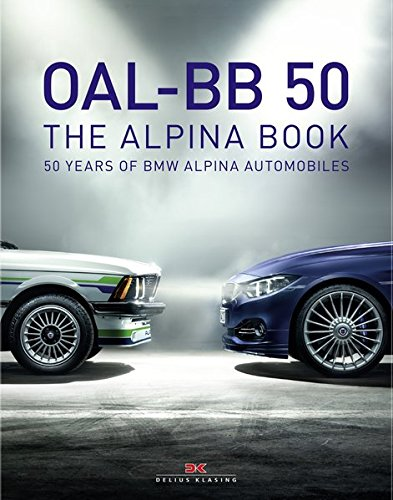 OAL-BB 50: 50 Years of BMW Alpina Automobiles (English and German Edition)