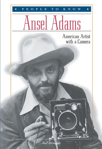 Ansel Adams: American Artist With a Camera (People to Know)