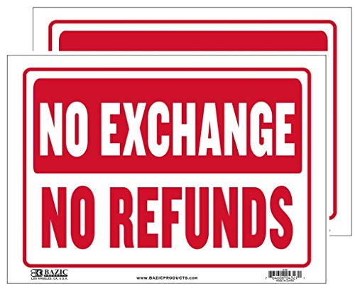 - Pack of 2 - Bazic No Exchange No Refunds Sign 9 inch X 12 inch Durable Plastic, Weatherproof, Bright and Highly Visible - S-52