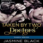 Taken by Two Doctors | Jasmine Black