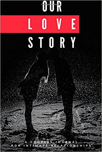 our love story a couples journal for intimate relationships gifts for couples couples planner couples tracker bucket list couples workbook