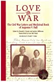 Love and War: The Civil War Letters and Medicinal Book of Augustus V. Ball