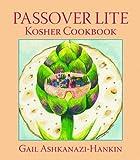Passover Lite Kosher Cookbook, Gail Ashkanazi-Hankin, 1589804988