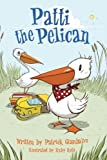 img - for Patti the Pelican book / textbook / text book