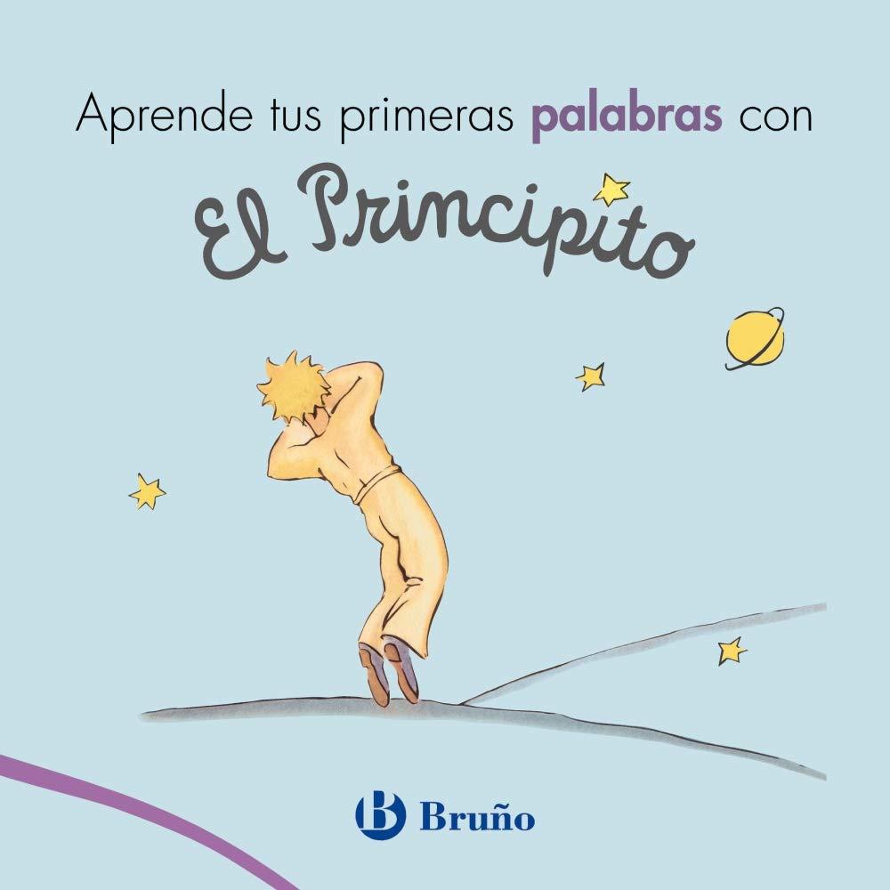 Aprende tus primeras palabras con El Principito Castellano - A Partir De 0  Años - Personajes - El Principito: Amazon.es: Antoine de Saint-Exupéry:  Libros