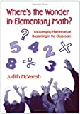 Where's the Wonder in Elementary Math?, Judith McVarish, 041595715X