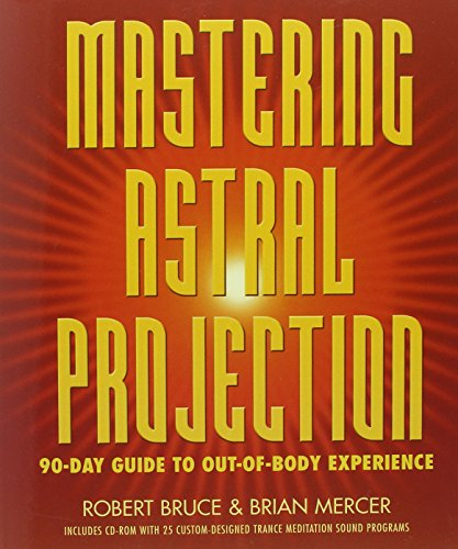 Mastering Astral Projection: 90-day Guide to Out-of-Body Experience