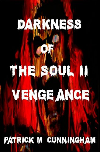 Darkness Of The Soul II Vengeance (Darkness Of The Soul Trilogy Book 2)