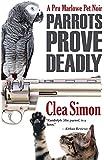 Parrots Prove Deadly: A Pru Marlowe Pet Noir