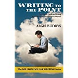 Writing to the Point: A Complete Guide to Selling Fiction (The Million Dollar Writing Series) by Algis Budrys (2015-10-21)