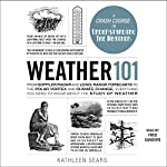 Weather 101: From Doppler Radar and Long-Range Forecasts to the Polar Vortex and Climate Change, Everything You Need to Know About the Study of Weather | Kathleen Sears