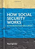 How Social Security Works, Paul Spicker, 184742810X