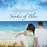 Shades of Blue  | Karen Kingsbury
