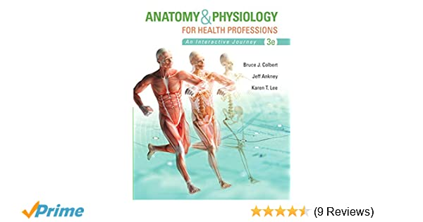 Anatomy & Physiology for Health Professions (3rd Edition) (Anatomy ...