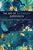The Art of Sex Therapy Supervision