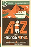 AZ and the Lost City of Ophir: Alliance of World Explorers Volume One