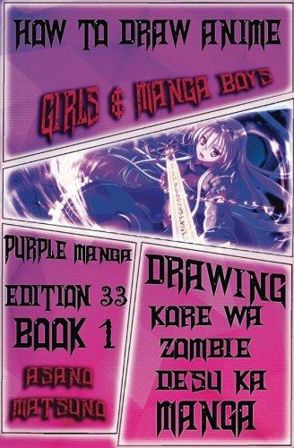 How to Draw Anime Girls & Manga Boys :  Purple Manga Edition 33 (Book 1): Learn to Draw Anime People for Beginners Step by Step : Manga Books for ... a Zombie Shonen Japanese Manga) (Volume 1)