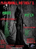 Paranormal Retreat 2- The Woods Witch