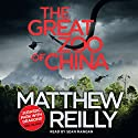 The Great Zoo Of China Hörbuch von Matthew Reilly Gesprochen von: Sean Mangan